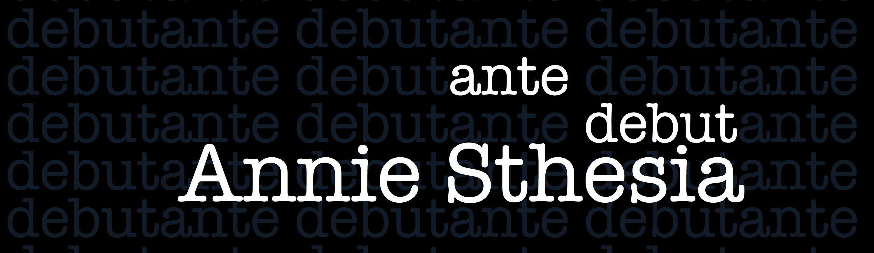 Ante Debut by Annie Sthesia